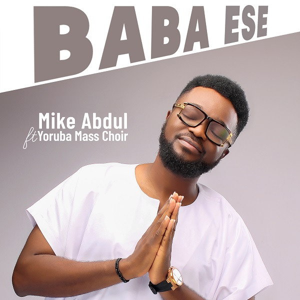 Mike Abdul - Baba Ese