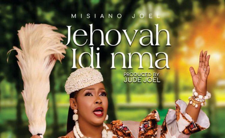 Misiano Joel - Jehovah Idi Nma
