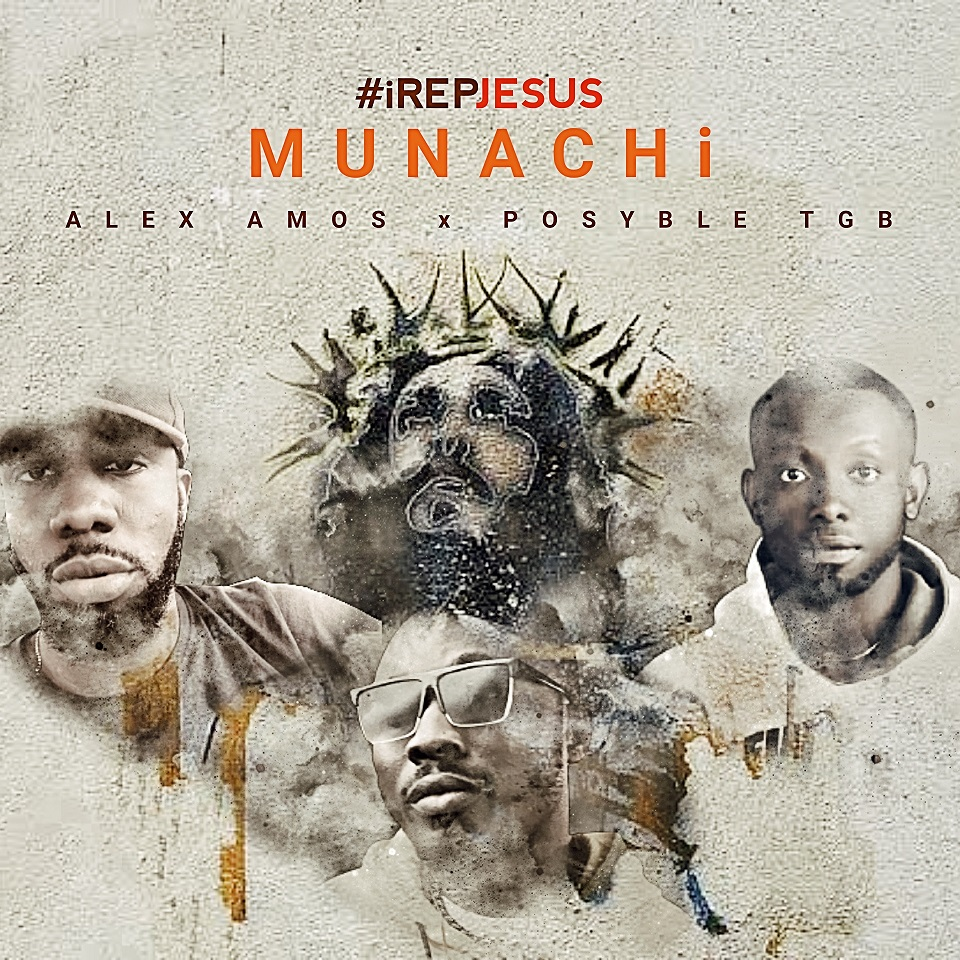 Munachi - iRepJesus ft. Alex Amos & Posyble TGB