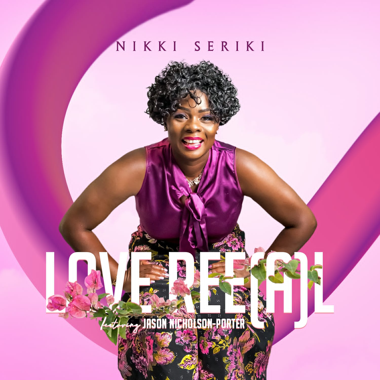 Nikki Seriki - Love ReeaL ft. Jason Nicholson-Porter