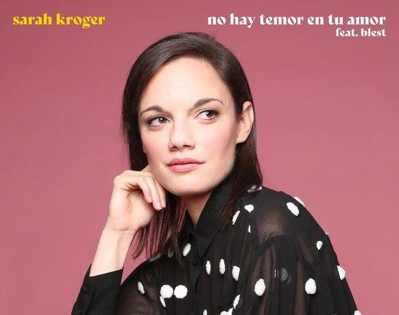Sarah Kroger No Hay Temor En Tu Amor