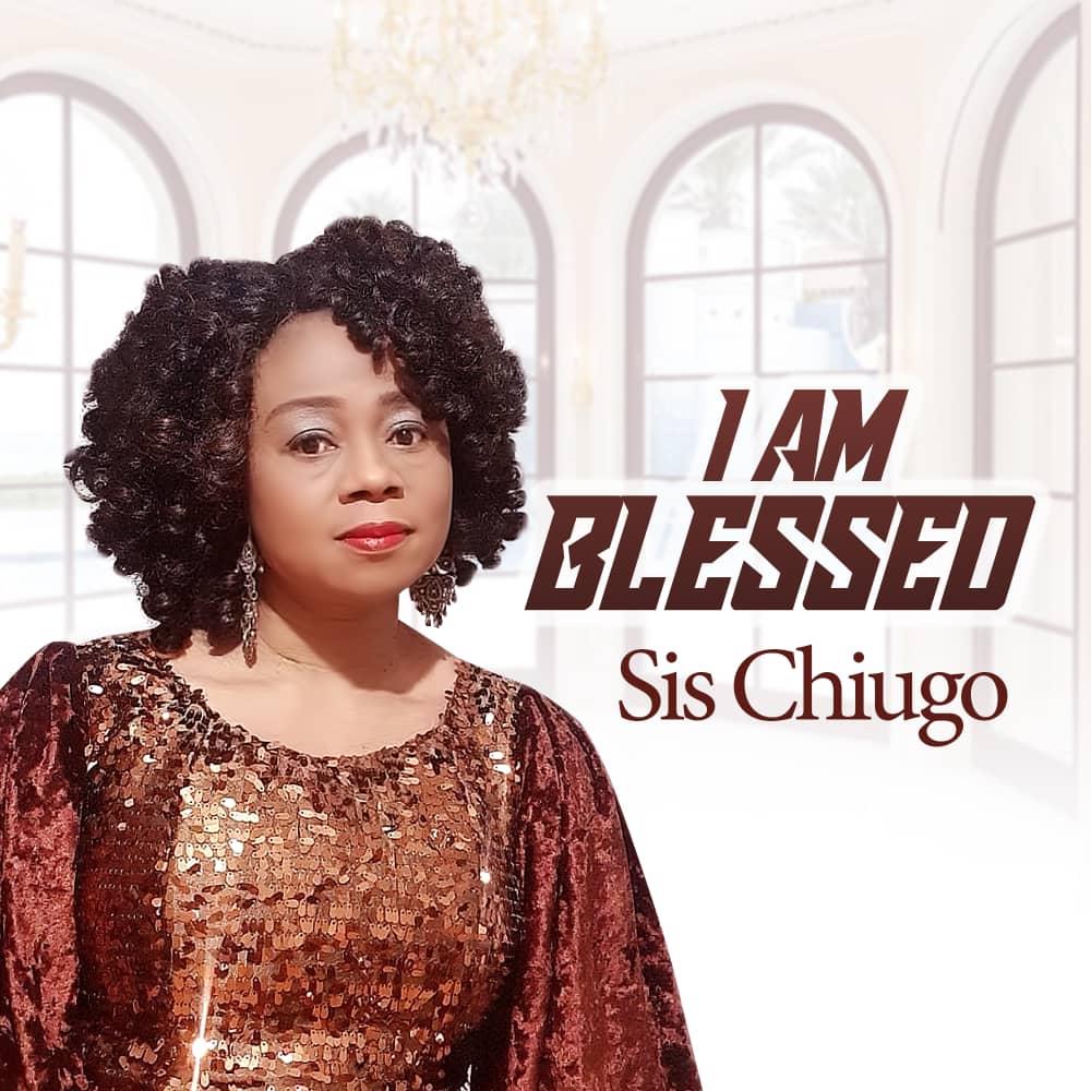 Sister Chiugo Anaedu - I Am Blessed