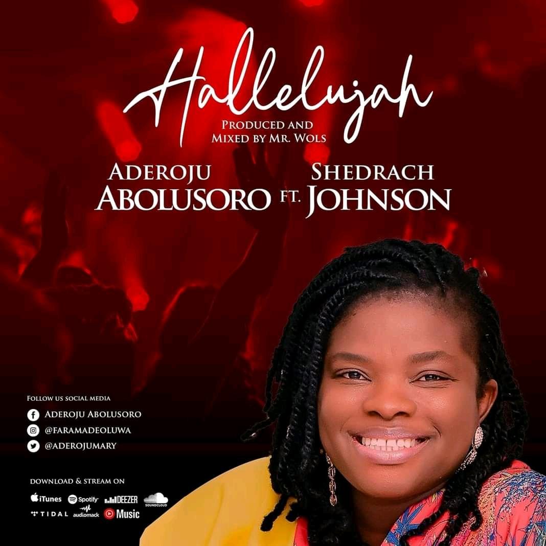 Aderoju Abolusoro - Hallelujah Lyrics ft. Shedrach Johnson