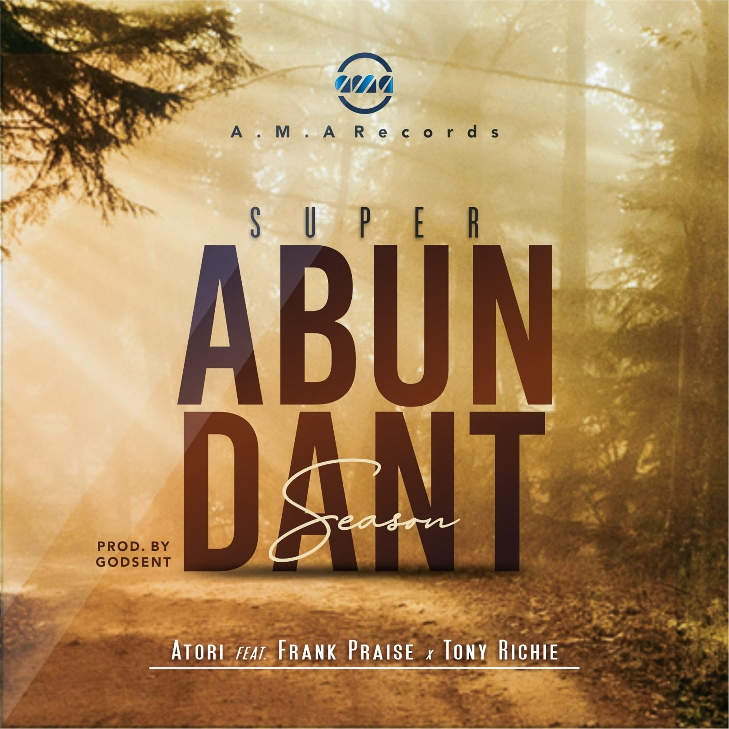Atori - Superabundant Season ft. Tony Richie and Frank Praise