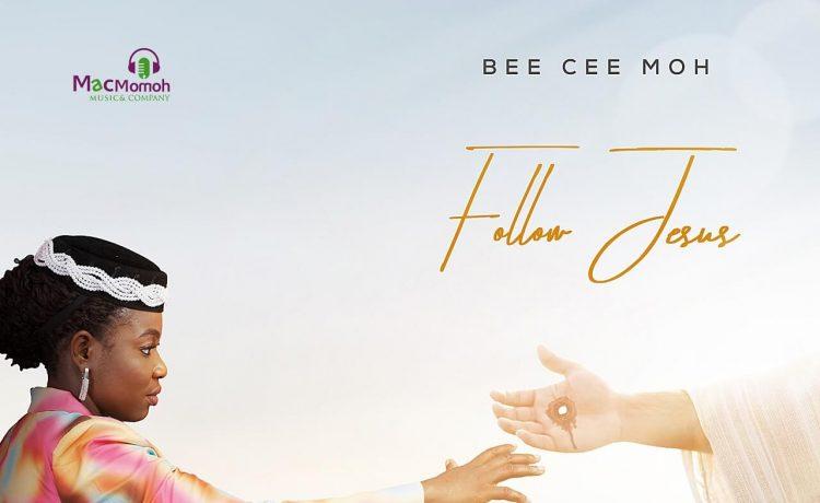 Bee Cee Moh - FOLLOW JESUS