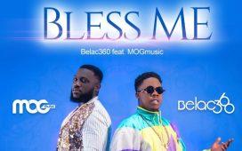 Belac 360 - Bless Me ft. MOG Music