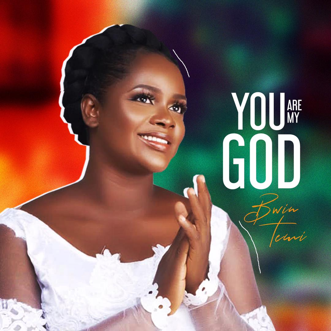Bwin Temi - You Are My God