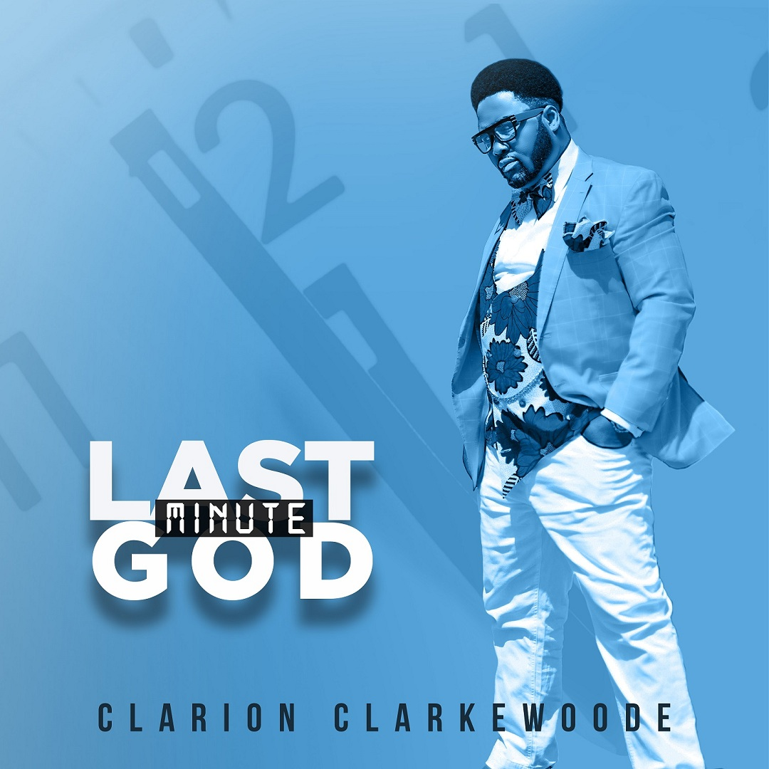 Clarion Clarkewoode - Last Minute God