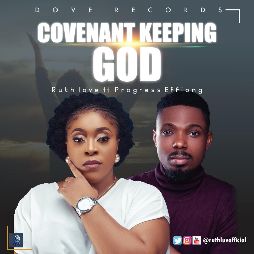 Covenant Keeping God - Ruth Love ft. Progress Effiong