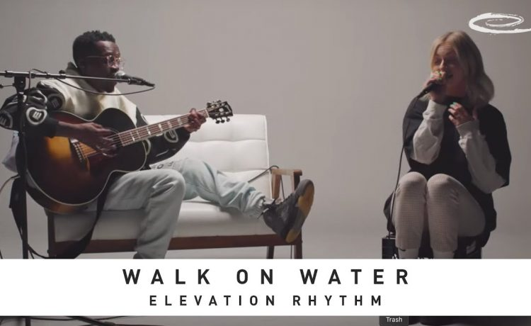 Elevation Rhythm - Walk on Water (Song Session)