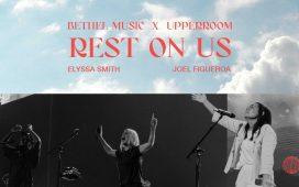 Elyssa Smith - Rest On Us (Upper Room & Bethel Music)
