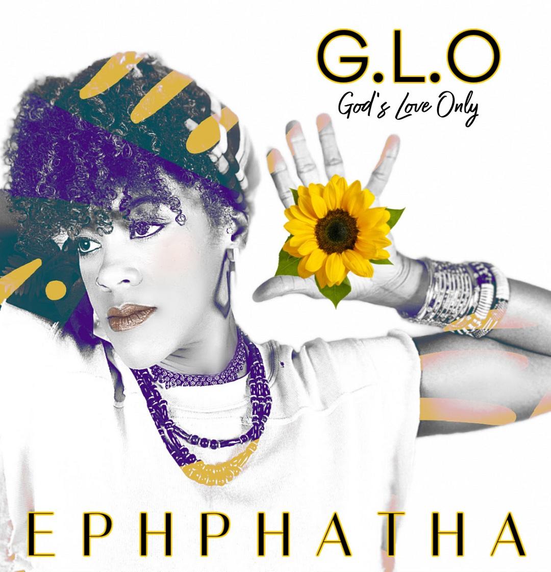 Ephphatha - G.L.O [God's Love Only]
