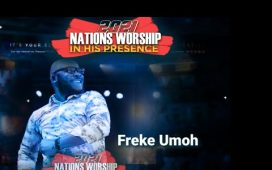 Freke Umoh Live Praise Nations Worship in His Presence 2021