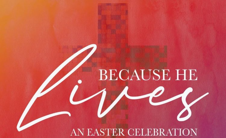 GMA - Because He Lives An Easter Celebration