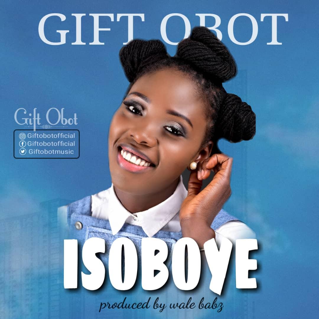 Gift Obot - Isoboye