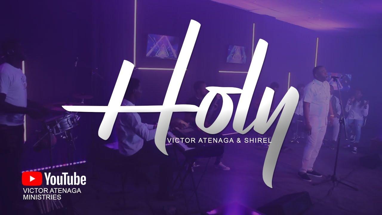 Holy - Victor Atenaga And Shirel