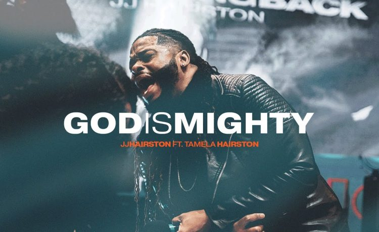 JJ Hairston - God Is Mighty ft. Tamela Hairston