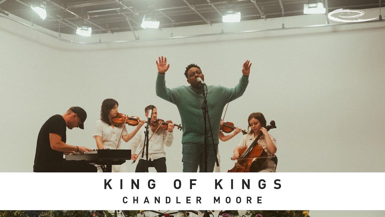 King of Kings - Chandler Moore & Essential Worship