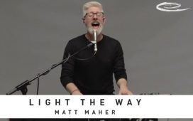 Matt Maher - Light The Way (Live)