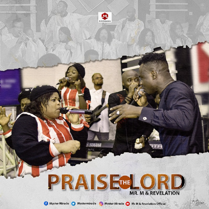 Mr. M and Revelation - Praise The Lord