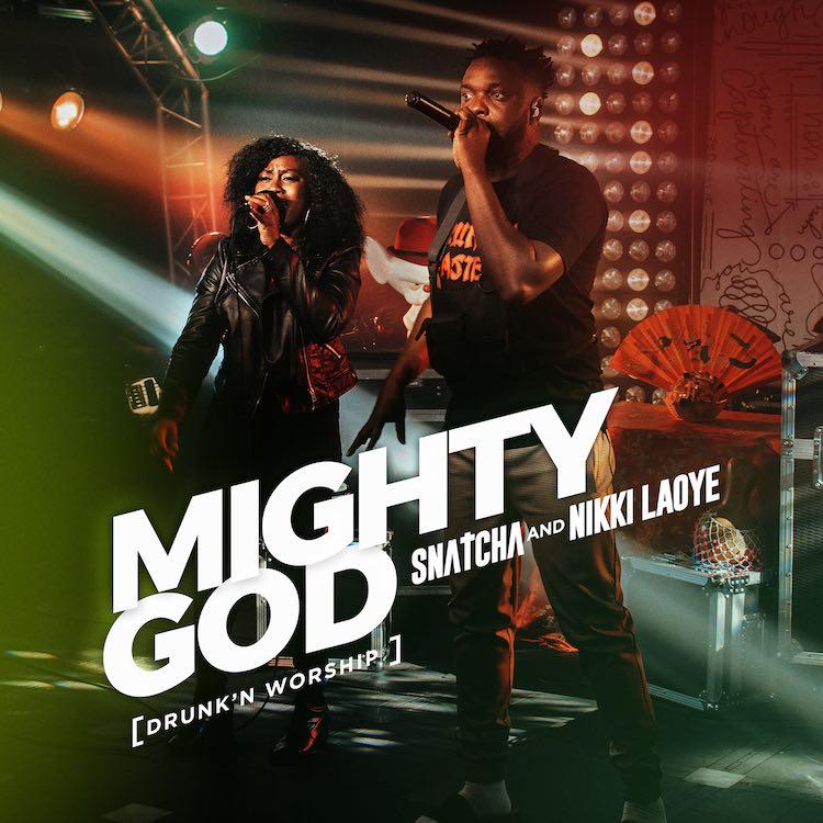 Snatcha ft. Nikki Laoye - Mighty God