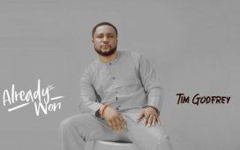 Tim Godfrey - Already Won (ALBUM)