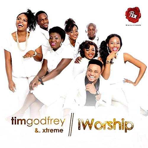 Tim Godfrey - iWorship ft. The Xtreme Crew