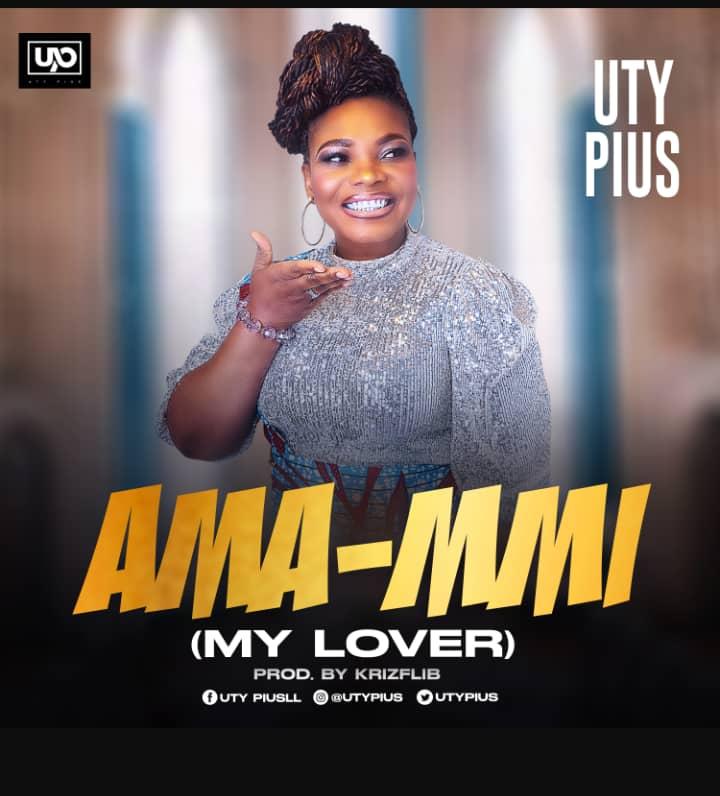 Uty Pius - Ama-MMi (My Lover)