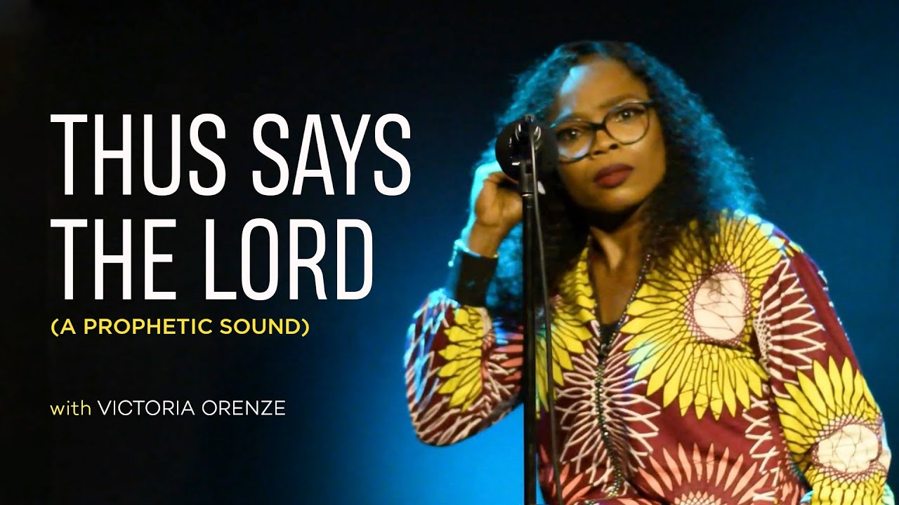 Victoria Orenze - Thus Says the Lord (A prophetic sound)