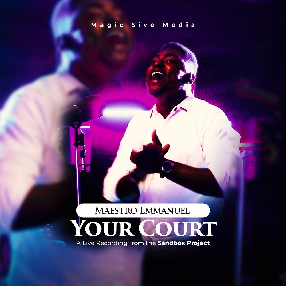 Your Court - Maestro Emmanuel & The Sandbox Project