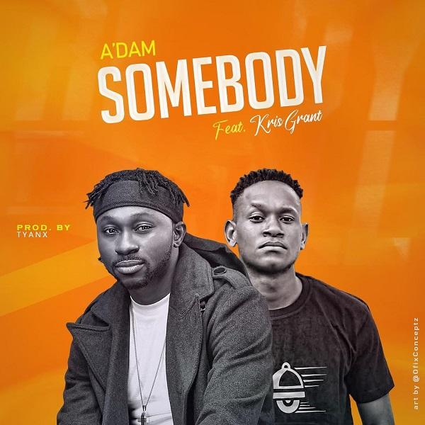 A'dam - Somebody ft. Kris Grant