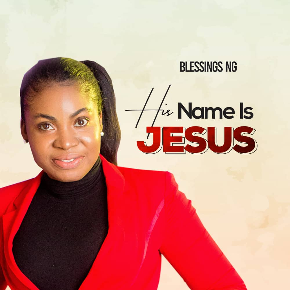 Blessings Ng - His Name is Jesus