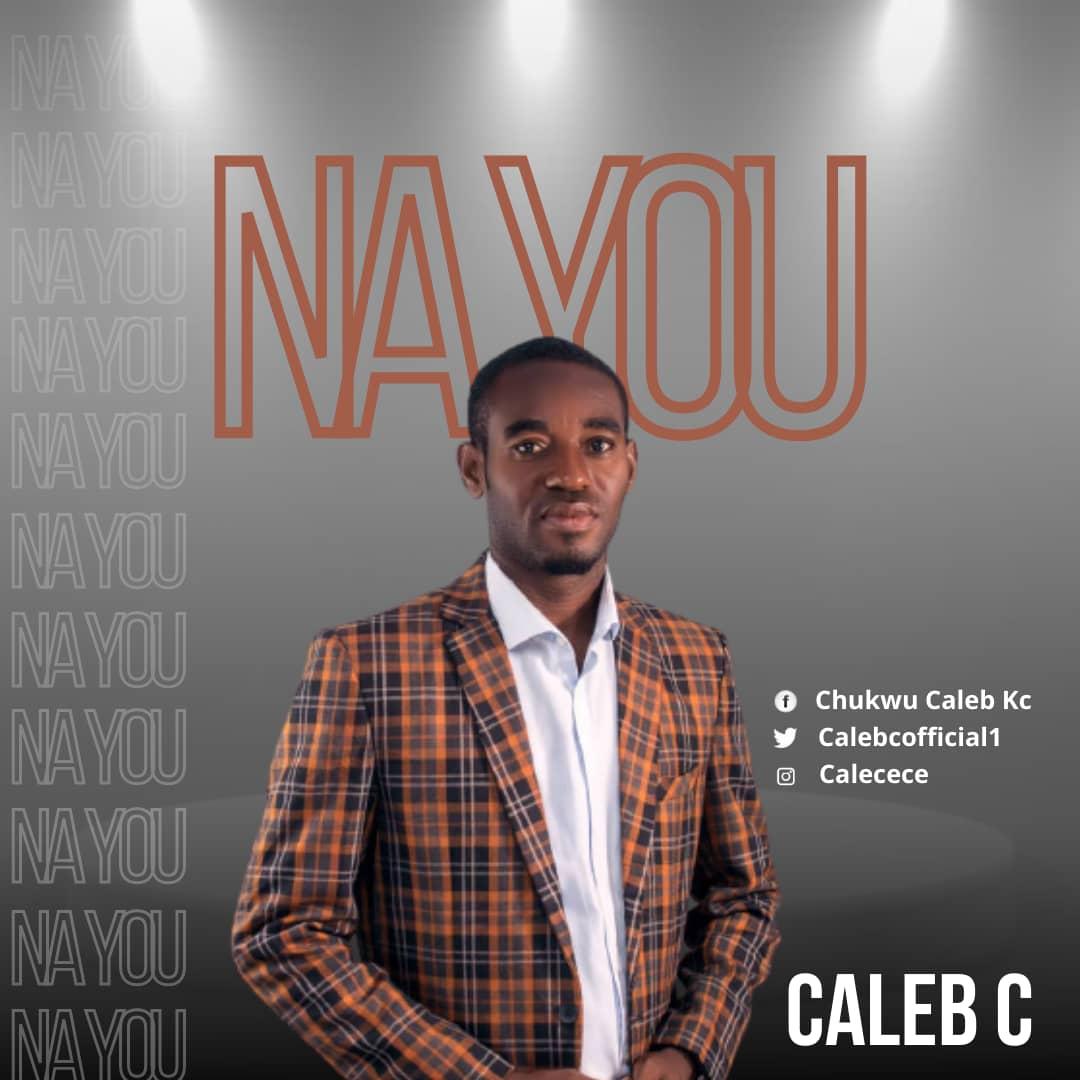 Caleb C - Na You