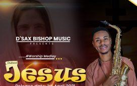 D'Sax Bishop - Jesus Medley