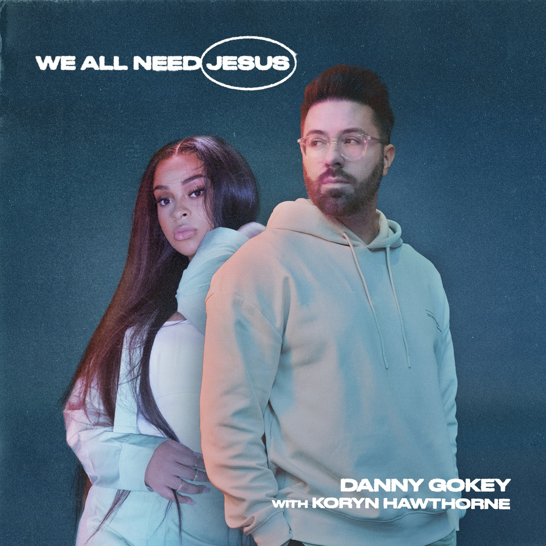 Danny Gokey - We All Need Jesus Ft. Koryn Hawthorne