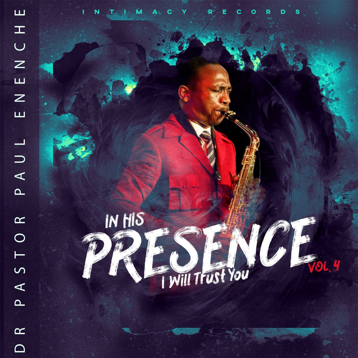 Dr Paul Enenche - In His Presence (I Will Trust You) Vol 4