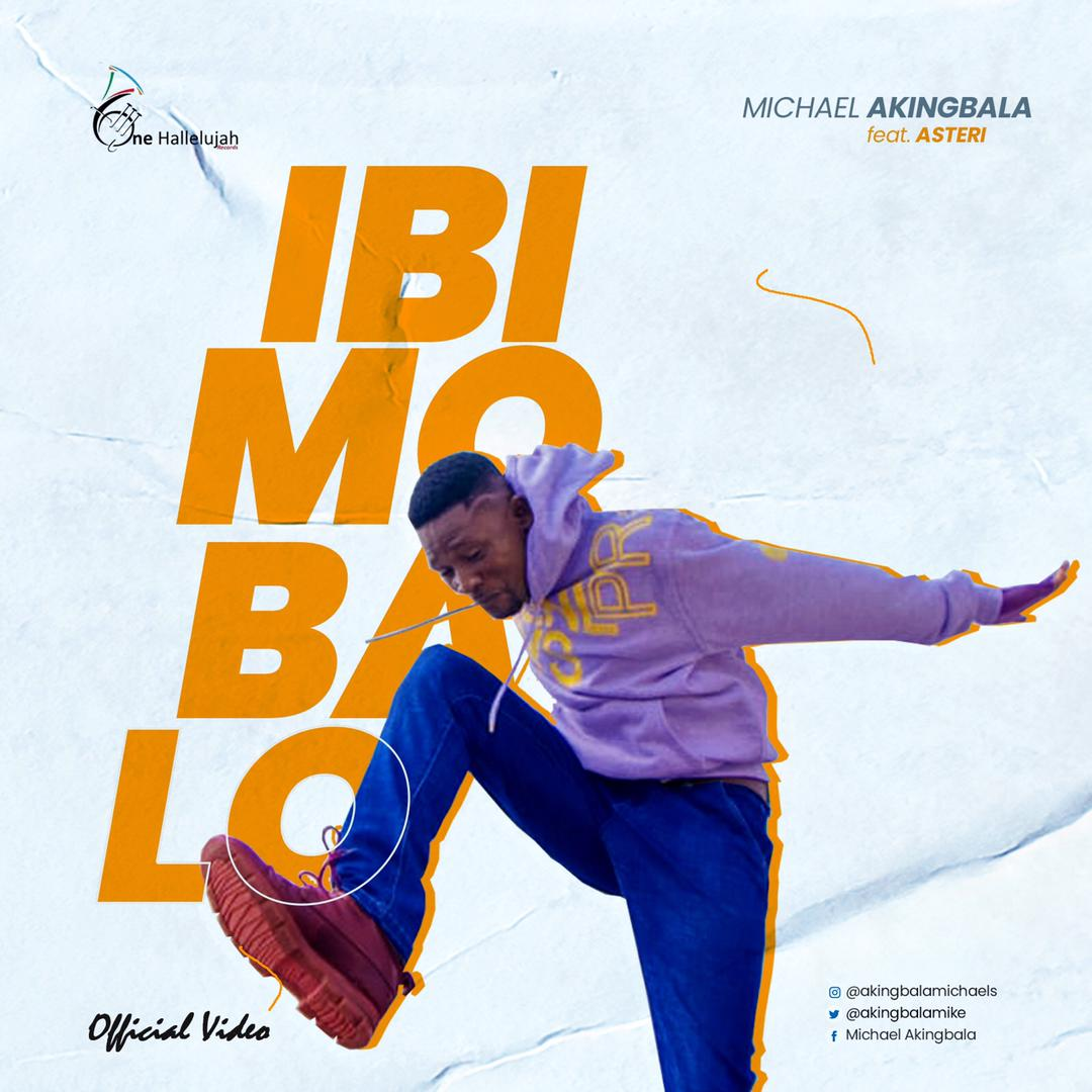 Ibi Mo Ba Lo - Michael Akingbala ft. Asteri