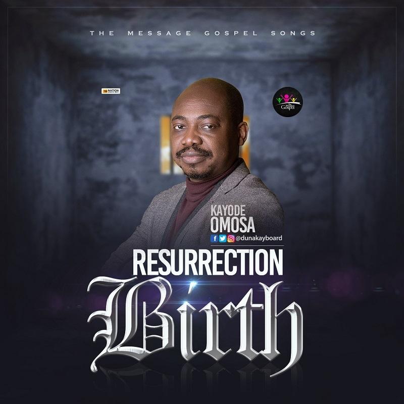Kayode Omosa - Resurrection Birth