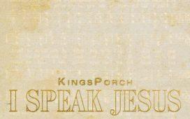 KingsPorch - I Speak Jesus