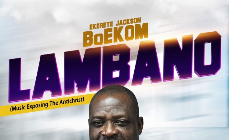 Lambano - Ekerete Jackson BoEKOM