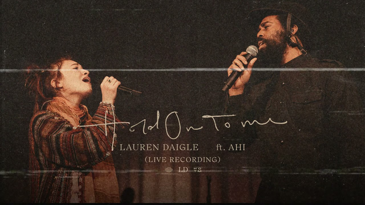 Lauren Daigle - Hold On To Me (Live) feat. AHI
