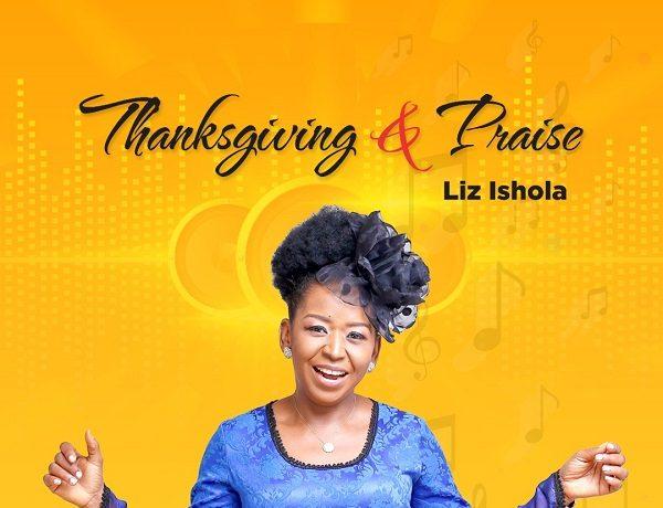 Liz Ishola - Thanksgiving And Praise