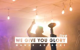 Manus Akpanke - We Give you Glory (Live)