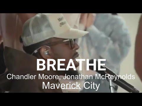 Maverick City Music - Breathe (New Song) ft Chandler Moore