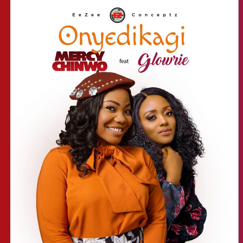 Mercy Chinwo – Onyedikagi feat. Glowrie