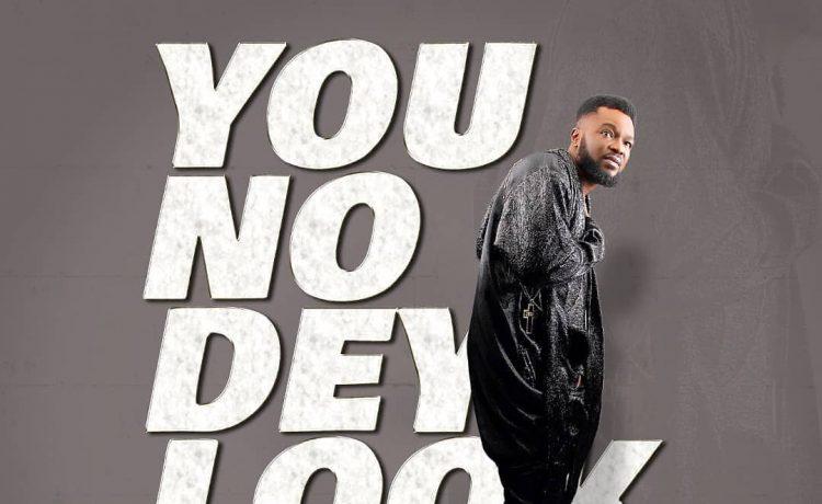 Mike Abdul - You No Dey Look Face Ft. Yoruba Mass Choir