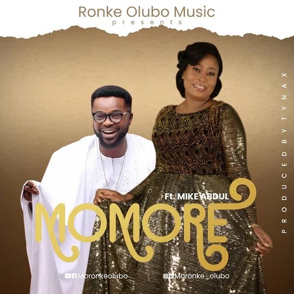 Moronke Olubo - Momore Ft. Mike Abdul