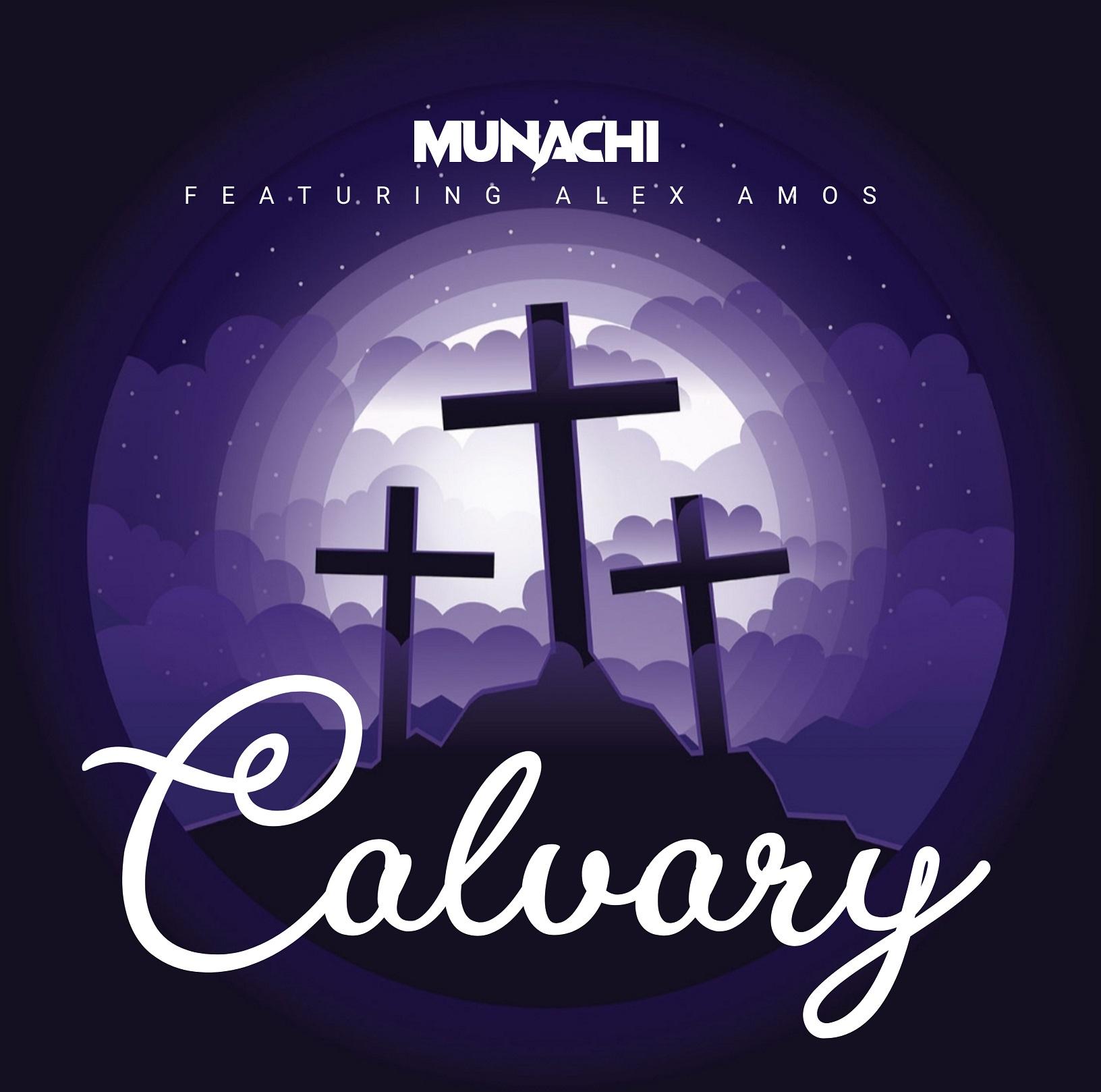 Munachi - Calvary feat. Alex Amos