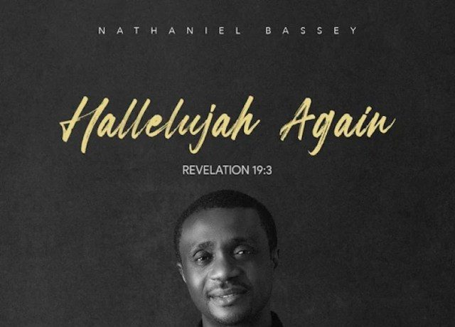 Nathaniel Bassey - Hallelujah Again (Revelation 19-3)