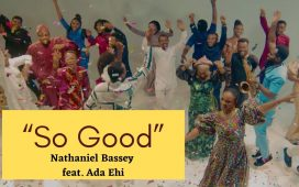 Nathaniel Bassey - So Good ft Ada Ehi